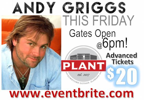 THIS FRIDAY - Andy Griggs - The Plant