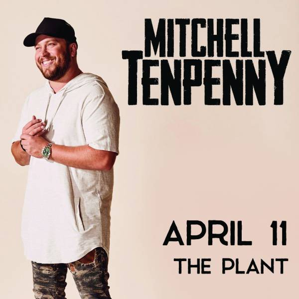 The Plant - Thursday 4/11 - Mitchell Tenpenny