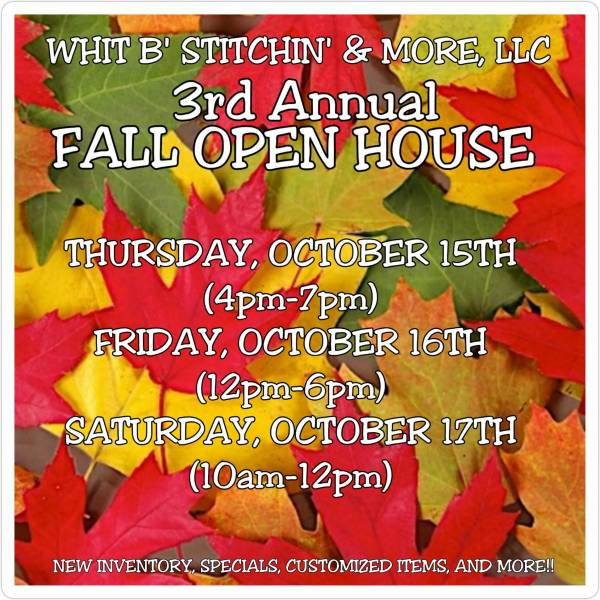 Open House - Whit B' Stitchin' & More Cowarts, AL (Follow on Facebook)