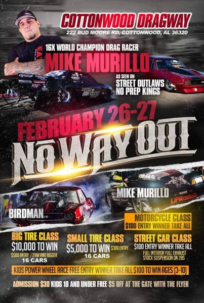 NO WAY OUT February 26th and 27th at Cottonwood Dragway