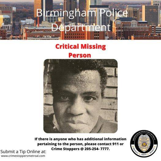The Birmingham Police Department reports Detectives are Conducting a Critical Missing Person Investigation.