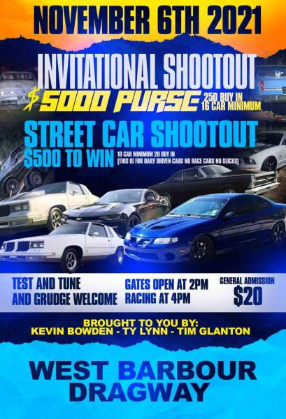 Coming Nov. 6th to the West Barbour Dragway - Invitional Shootout